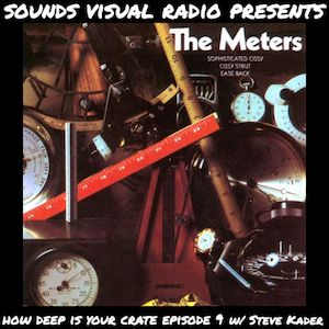 Sounds Visual Radio Presents: How Deep Is Your Crate, Episode 9 with Steve Kader