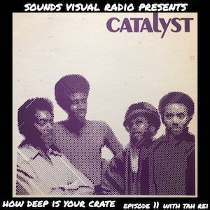 Sounds Visual Radio Presents: How Deep Is Your Crate, Episode 11 with Tah Rei